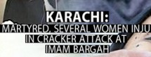 Kid martyred, several women injured in cracker attack at IRC Imambargah Karachi